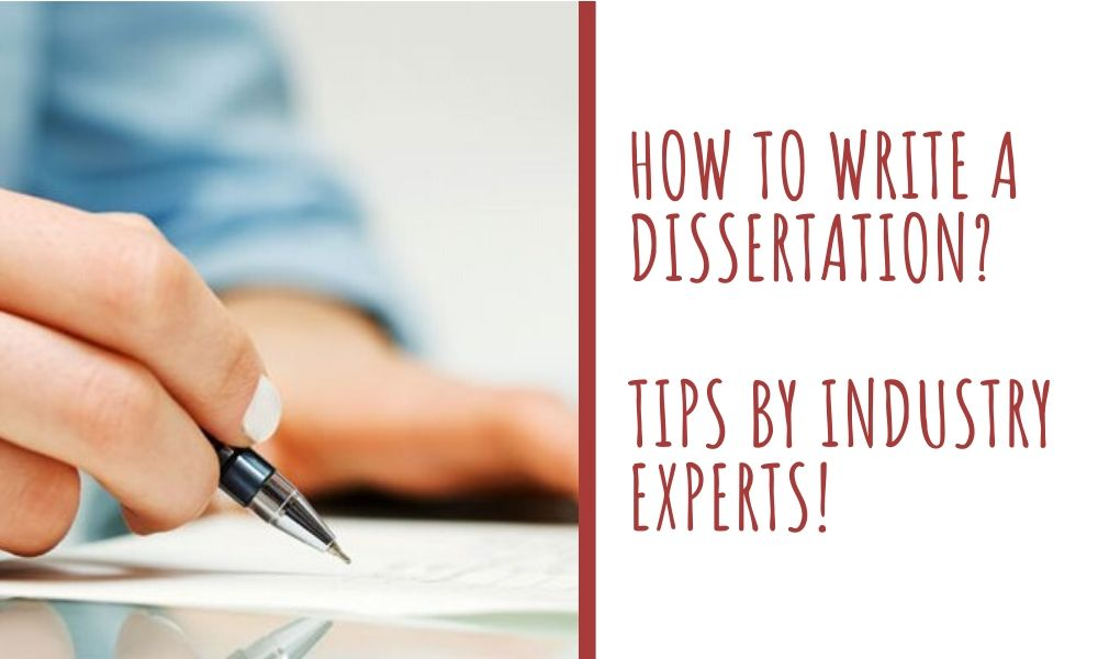 How to Write a Dissertation_ Tips by Industry Experts!