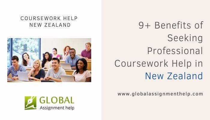 9+ Benefits of Seeking Professional Coursework Help in New Zealand