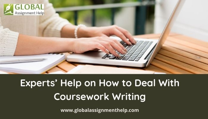 Experts' Help on How to Deal With Coursework Writing