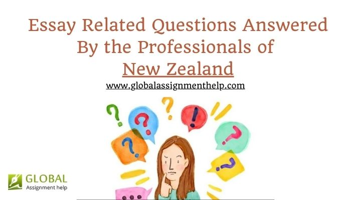 Essay Related Questions Answered By the Professionals of New Zealand