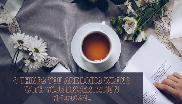 4 Things You are Doing Wrong With Your Dissertation Proposal