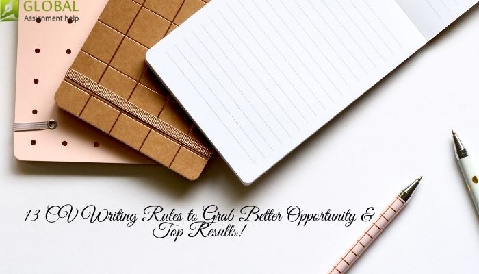 13 CV Writing Rules to Grab Better Opportunity & Top Results!